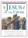Jesus on the Cross: Classic Stories from the New Testament (Bible Discoverers) - Victoria Parker, Janet Dyson