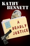 A Deadly Justice (LAPD Detective Maddie Divine) - Kathy Bennett