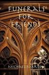 Funerals for Friends - Michael Martin