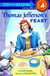 Thomas Jefferson's Feast (Step into Reading) - Frank Murphy, Richard Walz
