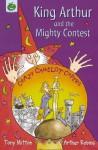 King Arthur And The Mighty Contest - Tony Mitton, Arthur Robins