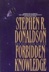 The Gap into Vision: Forbidden Knowledge - Stephen R. Donaldson