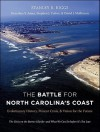 The Battle for North Carolina's Coast: Evolutionary History, Present Crisis, and Vision for the Future - Stanley R. Riggs, Dorothea Ames, Stephen Culver, David Mallinson