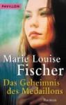 Das Geheimnis des Medaillons - Marie Louise Fischer