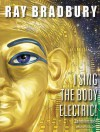 I Sing the Body Electric!: And Other Stories - Dick Hill, Ray Bradbury