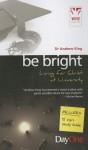 Be Bright: Living for Christ at University - Andrew King