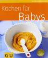 Kochen Für Babys - Dagmar von Cramm, Jörn Rynio