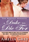 A Duke to Die for: The Rogues' Dynasty - Amelia Grey
