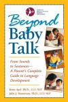 Beyond Baby Talk: From Sounds to Sentences--A Parent's Complete Guide to Language Development - Kenn Apel, Julie J. Masterson