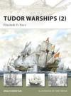 Tudor Warships (2): Elizabeth I's Navy - Angus Konstam, Tony Bryan