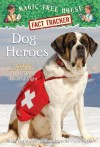 Magic Tree House Fact Tracker #24: Dog Heroes: A Nonfiction Companion to Magic Tree House #46: Dogs in the Dead of Night - Mary Pope Osborne, Natalie Pope Boyce, Sal Murdocca