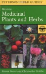 A Field Guide to Western Medicinal Plants and Herbs - Christopher Hobbs, Christopher Hobbs, Roger Tory Peterson