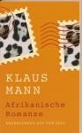 Afrikanische Romanze. Erzählungen aus dem Exil - Klaus Mann
