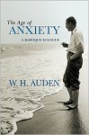 The Age of Anxiety: A Baroque Eclogue (W.H. Auden: Critical Editions) - W.H. Auden, Alan Jacobs