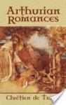 Arthurian Romances - Chrétien de Troyes, W Wistar Comfort
