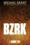 BZRK ORIGINS - Michael Grant
