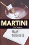 Martini : A Memoir - Frank Moorhouse