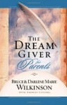 The Dream Giver for Parents - Bruce Wilkinson, Darlene Marie Wilkinson, Andries Cilliers