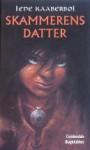 Skammerens Datter (Skammerens børn, #1) - Lene Kaaberbøl