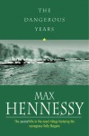 The Dangerous Years - Max Hennessy