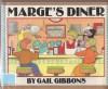 MARGES DINER LB - Gail Gibbons, Gibbons