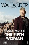 The Fifth Woman: Kurt Wallander - Henning Mankell
