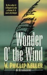 Wonder O' the Wind - W. Phillip Keller