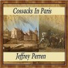Cossacks In Paris - Jeffrey Perren
