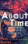 About Time: Einstein's Unfinished Revolution -  Paul Davies