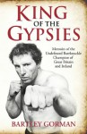 King of the Gypsies - Peter Walsh, Bartley Gorman