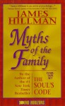 Myths of the Family (Presents) - James Hillman