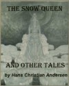 The Snow Queen and Other Tales by Hans Christian Andersen (Illustrated) (Fairy Tales of Hans Christian Andersen) - Hans Christian Andersen, Joanne Panettieri, Edmund Dulac