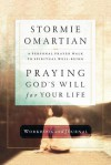 Praying God's Will for Your Life Workbook and Journal - Stormie Omartian