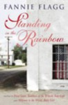 Standing In The Rainbow: A Novel - Fannie Flagg