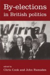 By-Elections In British Politics - Dr Chris Cook, Chris Cook, John Ramsden