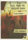 Tales from the Therapy Room: Shrink-Wrapped - Phil Lapworth