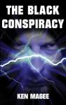 The Black Conspiracy - Ken Magee