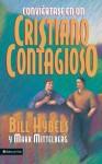 Conviertase En Un Cristiano Contagioso - Bill Hybels