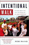 Intentional Walk: An Inside Look at the Faith That Drives the St. Louis Cardinals - Rob Rains