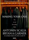 Making Your Case: The Art of Persuading Judges An unabridged reading by the authors on audio CD (Audiocd) - Antonin Scalia
