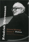 Friedrich Dürrenmatt: Selected Writings, Volume 2, Fictions - Friedrich Dürrenmatt, Theodore Ziolkowski, Joel Agee