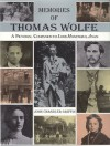 Memories of Thomas Wolfe: A Pictorial Companion to Look Homeward, Angel - John Chandler Griffin