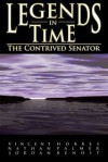 The Contrived Senator (Legends in Time, Book 1) - Vincent Hobbes, Nathan Palmer, Jordan Benoit