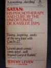 Satan: His Psychotherapy and Cure by the Unfortunate Doctor Kassler, J.S.P.S. - Jeremy Leven