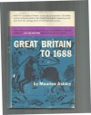 Great Britain to 1688: A Modern History - Maurice Percy Ashley