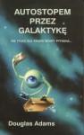Autostopem przez galaktykę - Douglas Adams