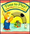 Time to Play!: A Shake-N-Move Book about Opposites - Dawn Bentley, Susan Tom