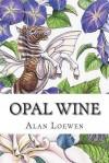 Opal Wine - Alan Loewen