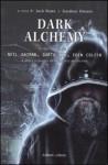 Dark alchemy (Brossura) - Garth Nix, Gardner R. Dozois, Jack Dann, Neil Gaiman
