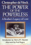 Power of the Powerless: A Brother's Legacy of Love - Christopher de Vinck, Fred Rogers